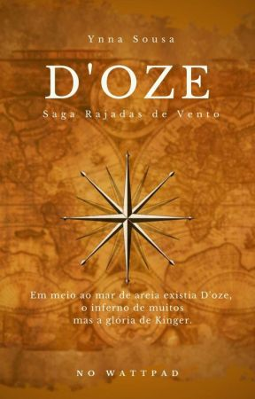 D'OZE - Saga Rajadas De Vento - Parte 1 - [CONCLUÍDO] by Ynnasousa