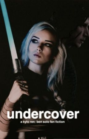 undercover | kylo ren / ben solo by prettygrimnat