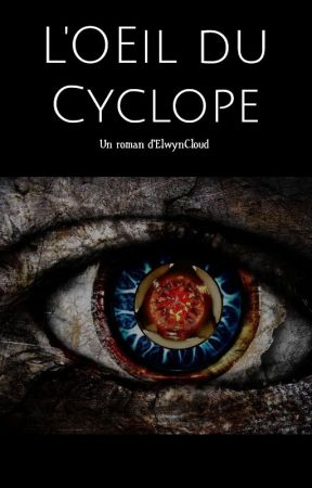L'OEil du Cyclope by ElwynCloud