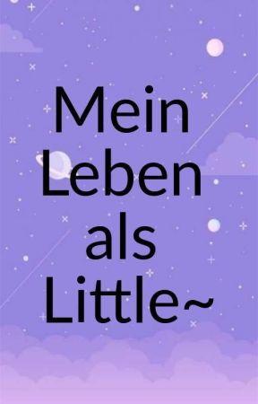 Mein Leben als Little~ by Cookiepanda-sama