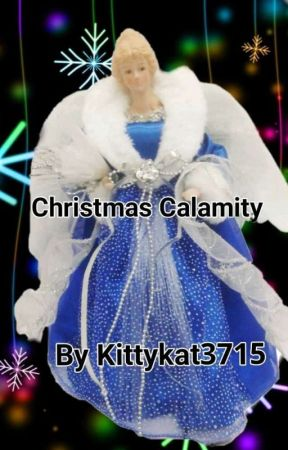 Christmas Calamity by KittyKat3715