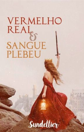 Vermelho Real e Sangue Plebeu by Sundellier