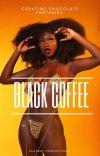Black Coffee ☕》imagines  cover