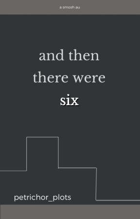 and then there were six by petrichor_plots