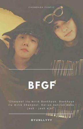 'BFGF' || [Chanbaek] by ByunLlyyy