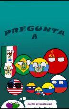 PREGUNTA A LOS COUNTRYS. by Danny-neko