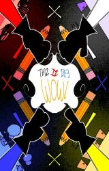""""""" THIS IS LIFE! WOW!"""" (Mystery Layers FanStory) [ COMPLETED] by WoodenHatz"""