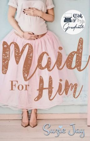 Maid for Him. by Suziejayauthor