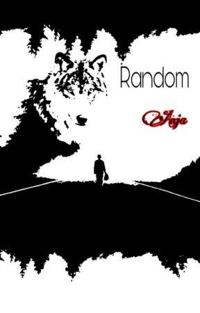 Random by larastronggirl