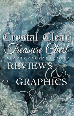 Crystal Clear - Treasure Chest Reviews & Graphics [Hiring/Open] by AnnaKosalla