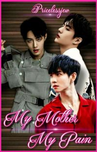 [√]My Mother My Pain{Mpreg} YiZhan cover