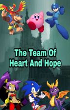 The Team Of Heart And Hope by SonicStarGenie