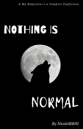 Nothing is Normal by NicoleMR01