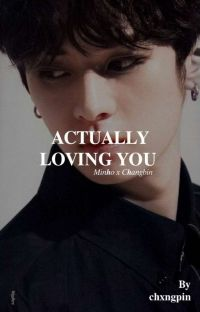 Actually loving you   minbin cover