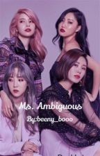 Ms. Ambiguous [COMPLETED] by beeny_booo