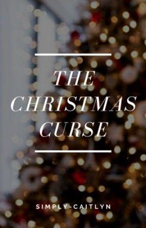 The Christmas Curse by simply-caitlyn