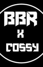 BBR x Cossy by RaulEzio