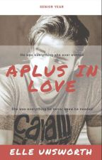 A Plus In Love by ElleUnsworth