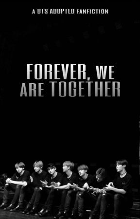 Forever, We Are Together // BTS Adopted Book 2 ✅ by Flowers2030