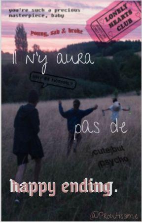 Il n'y aura pas de happy ending. by Proutissime
