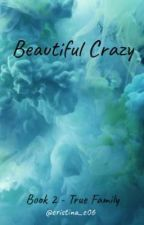Beautiful Crazy by nutmegger
