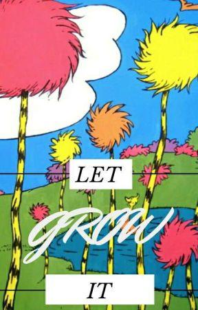 Let it grow (A Once-ler fanfic) by vize4234