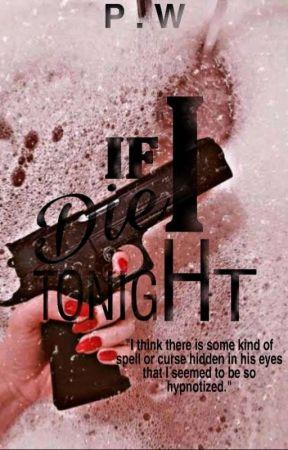 If I Die Tonight by PiDobolyu
