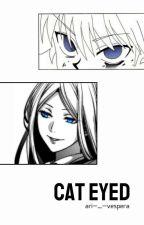 Cat Eyed →A Hunter x Hunter FanFic← by Ari-_-Vespera