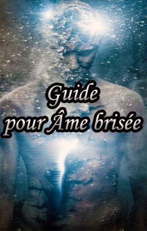 Guide pour Âme brisée by Genaysis