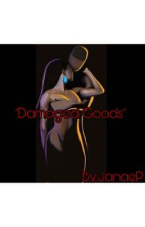 Damaged Goods by BrePosey1