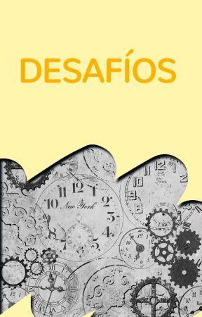 Desafíos by WattpadFiccionHistoricaES