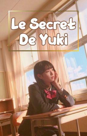Le Secret de Yuki. by yukirinestory