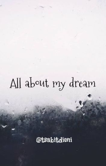 All about my dream