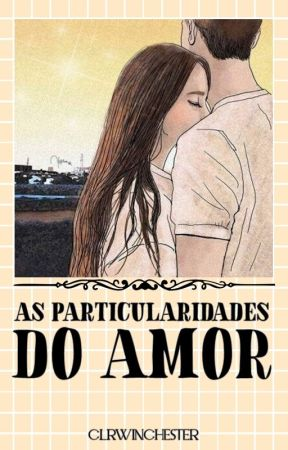 As Particularidades do Amor by clrwinchester