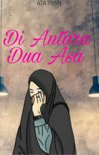 Di Antara Dua Asa by atatiyan