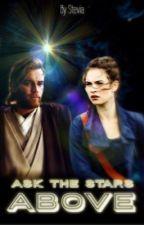 Ask the Stars Above || Obi-Wan Kenobi X OC by -NUWANDAS