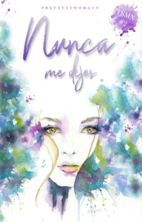 Nunca me dejes | Finge ser mi novia #2 [EDITANDO] by prettyyywomann