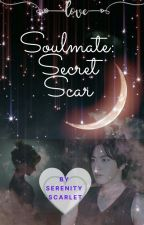 Soulmates: Secret Scar by SerenityScarlet7