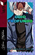 """ODIO PROFUNDO"" [YAOI-HAREM-TN-BOKU NO HERO-MPREG] by ErenKeilahan"