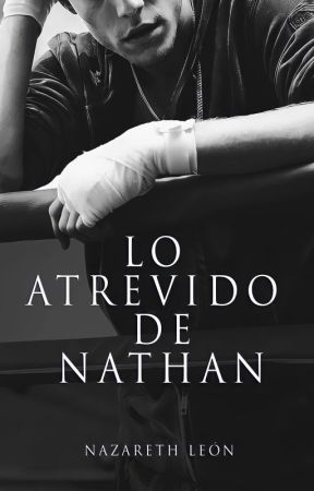 Lo atrevido de Nathan © by NazarethLeon