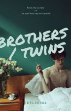 Brothers/ twins ( In major editing ) by skylerr04