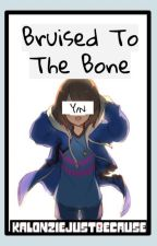 Bruised To The Bone: (Sans x Reader) by sweetisbored_