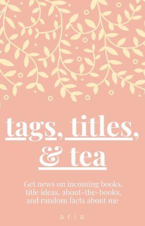 Tags, Titles, & Tea by vintage_tears_