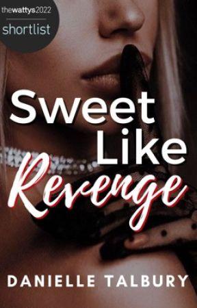 Sweet Like Revenge (Completed) by danielletalbury