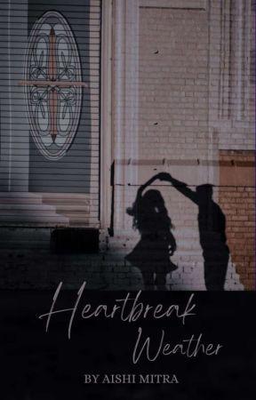 Heartbreak Weather by aishixwrites