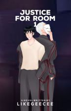 JUSTICE FOR ROOM 1 by LikeGeeCee