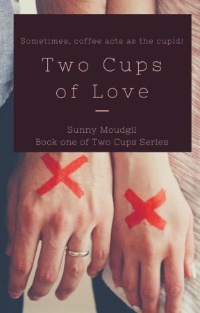 Two Cups of Love by storywritersunny