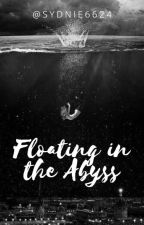 Floating in the Abyss ✔️ by sydnie6624