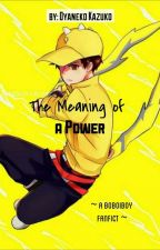 The Meaning of A Power   Boboiboy Slice of Life Septuplets AU by Wiwit_14