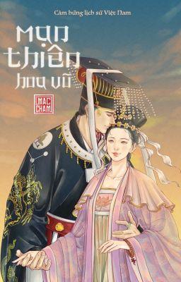 [Dã Sử Việt] Mạn Thiên Hoa Vũ - Trần Anh Tông x Đoàn Niệm Tâm